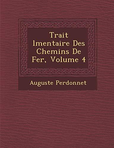 9781249934066: Trait lmentaire Des Chemins De Fer, Volume 4 (French Edition)