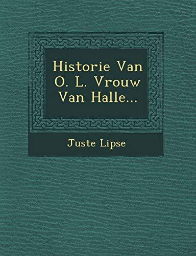 9781249936527: Historie Van O. L. Vrouw Van Halle...