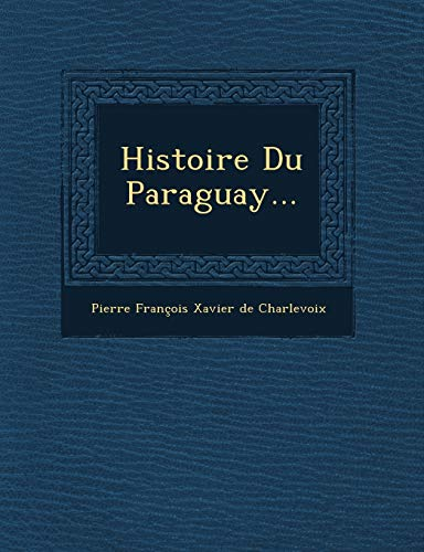 9781249940906: Histoire Du Paraguay... (French Edition)