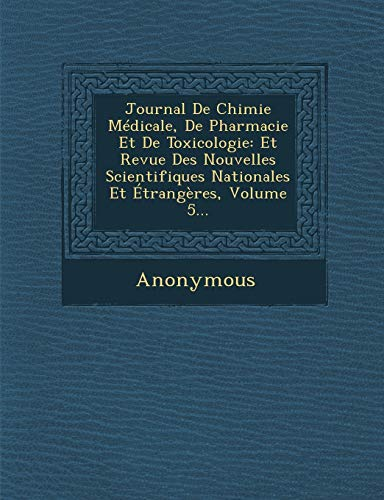 Journal De Chimie M??dicale, De Pharmacie Et: Anonymous