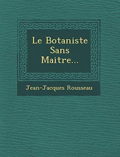 9781249943402: Le Botaniste Sans Maitre... (French Edition)