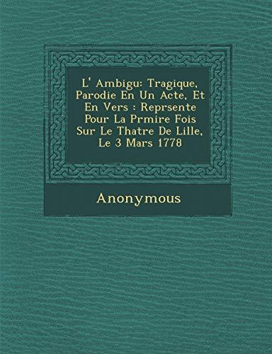 L Ambigu: Tragique, Parodie En Un Acte,: Anonymous