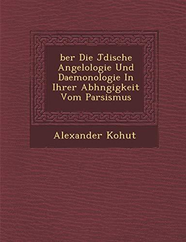 9781249948919: ber Die Jdische Angelologie Und Daemonologie In Ihrer Abhngigkeit Vom Parsismus (German Edition)