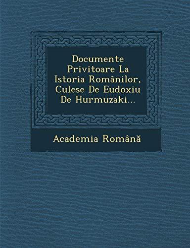 9781249950387: Documente Privitoare La Istoria Românilor, Culese De Eudoxiu De Hurmuzaki.
