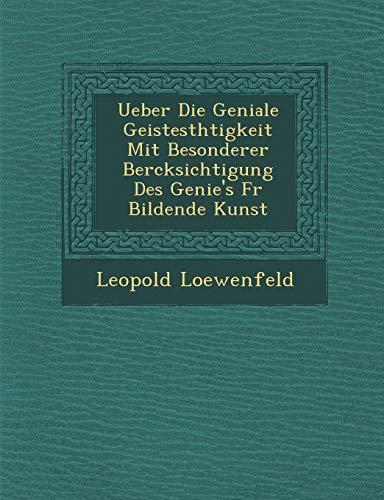 Ueber Die Geniale Geistesth Tigkeit Mit Besonderer: Leopold Loewenfeld