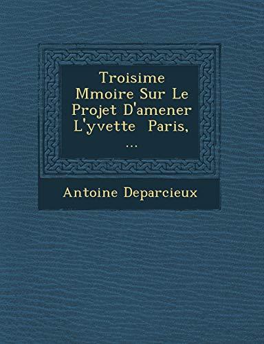 Troisime Mmoire Sur Le Projet D'amener L'yvette: Antoine Deparcieux
