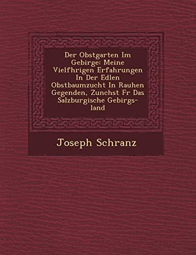 Der Obstgarten Im Gebirge: Meine Vielf Hrigen: Schranz, Joseph