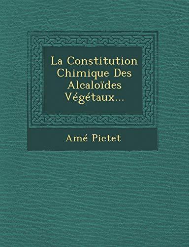 9781249954729: La Constitution Chimique Des Alcaloides Vegetaux...