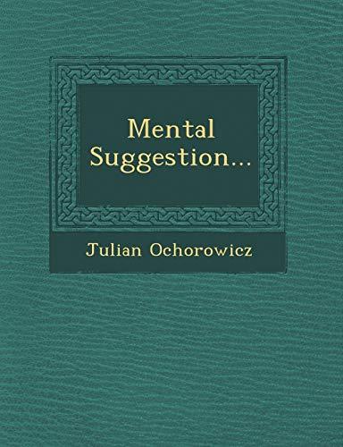 Mental Suggestion. (Paperback): Julian Ochorowicz
