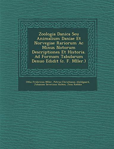 Zoologia Danica Seu Animalium Daniae Et Norvegiae: Otho Fridericus Mller,