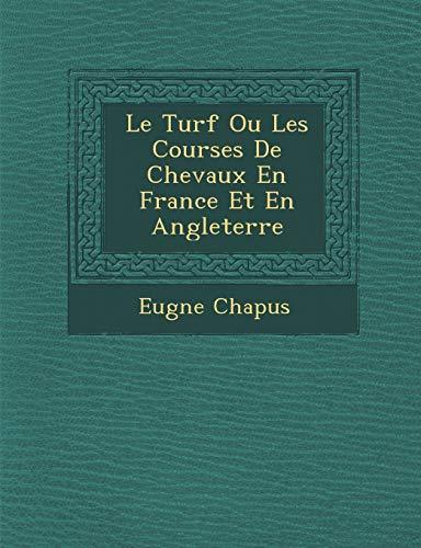 Le Turf Ou Les Courses De Chevaux: Eugne Chapus