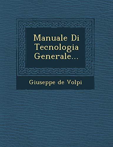 Manuale Di Tecnologia Generale. (Paperback): Giuseppe De Volpi