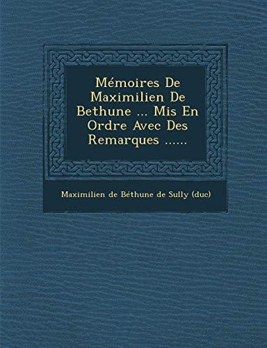 Memoires de Maximilien de Bethune . MIS: Maximilien De Bethune