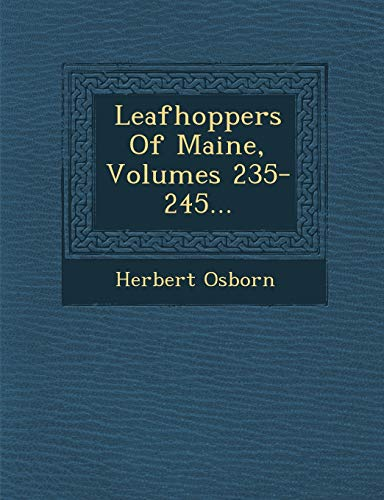 9781249968054: Leafhoppers Of Maine, Volumes 235-245...