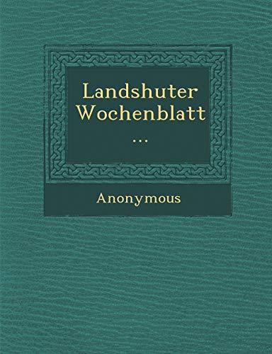 9781249970514: Landshuter Wochenblatt...