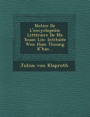 9781249972853: Notice De L'encyclopédie Littéraire De Ma Touan Lin: Intitulée Wen Hian Thoung Kʻhao...