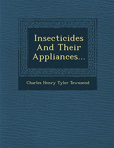 9781249979463: Insecticides and Their Appliances...