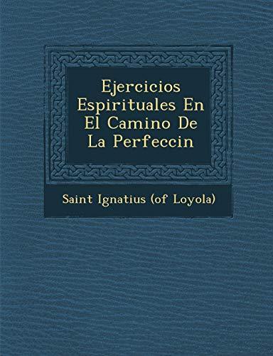 9781249982784: Ejercicios Espirituales En El Camino de La Perfecci N (Spanish Edition)