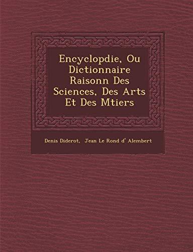 9781249990673: Encyclopdie, Ou Dictionnaire Raisonn Des Sciences, Des Arts Et Des Mtiers (French Edition)