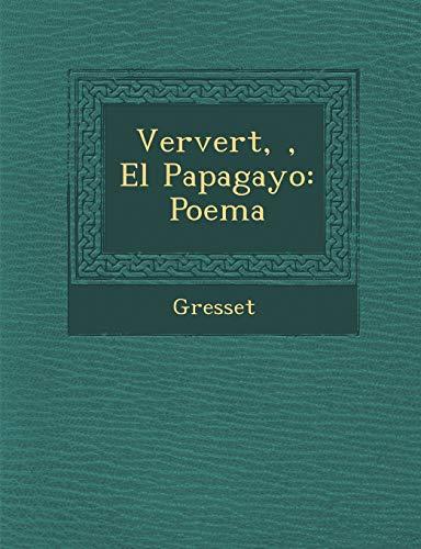 9781249991021: Ververt, , El Papagayo: Poema