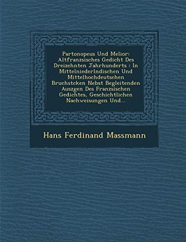 Partonopeus Und Melior: Altfranzsisches Gedicht Des Dreizehnten: Hans Ferdinand Massmann