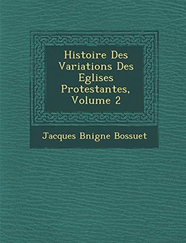 9781249996910: Histoire Des Variations Des Eglises Protestantes, Volume 2