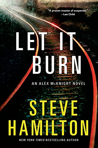 9781250000095: Let it Burn: An Alex McKnight Novel (Alex McKnight Novels)