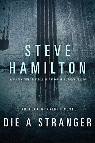 9781250000101: Die a Stranger (Alex McKnight, Book 9) (Alex McKnight Novels)