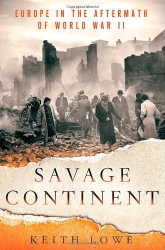 9781250000200: Savage Continent: Europe in the Aftermath of World War II