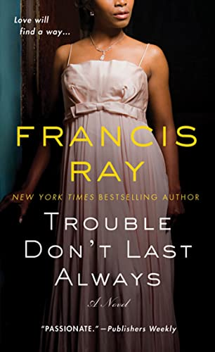 9781250000347: Trouble Don't Last Always: A Novel