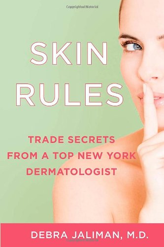9781250000958: Skin Rules: Trade Secrets from a Top New York Dermatologist