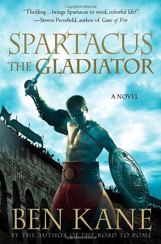9781250001160: Spartacus: The Gladiator (Spartacus Chronicles)