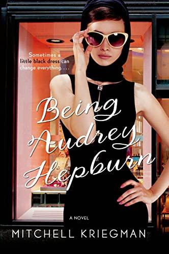 9781250001467: Being Audrey Hepburn: A Novel