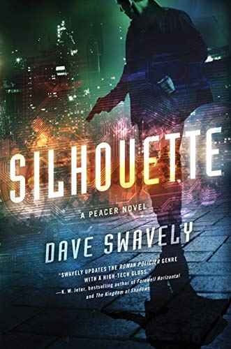 Silhouette: A Peacer Novel (The Peacer Series) (1250001498) by Dave Swavely