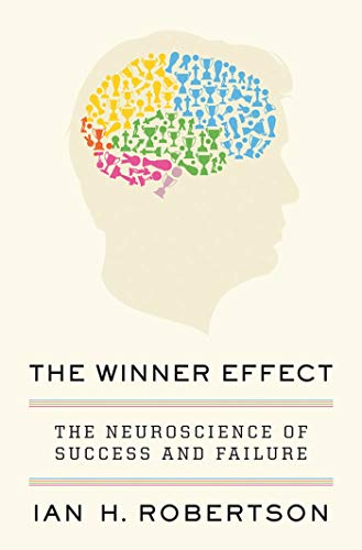 9781250001672: The Winner Effect: The Neuroscience of Success and Failure