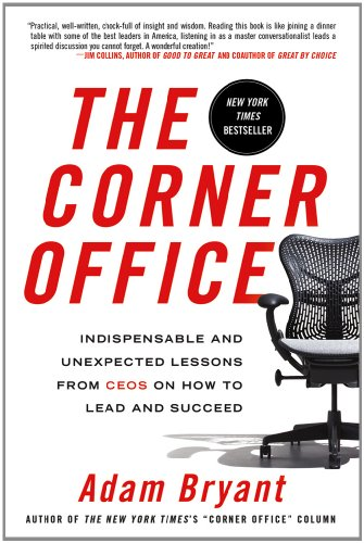 9781250001740: The Corner Office: Indispensable and Unexpected Lessons from CEOs on How to Lead and Succeed