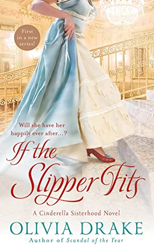 If the Slipper Fits (Cinderella Sisterhood Series): Drake, Olivia