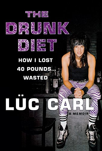 9781250001825: The Drunk Diet: How I Lost 40 Pounds . . . Wasted: A Memoir