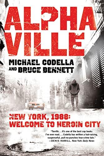 9781250001986: Alphaville: New York 1988: Welcome to Heroin City