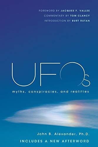 UFOs: Myths, Conspiracies, and Realities: Alexander, John B.;