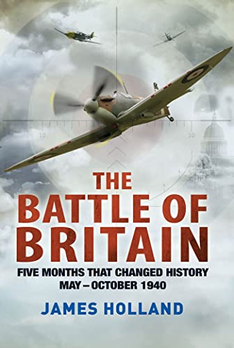 9781250002150: The Battle of Britain: Five Months That Changed History; May-October 1940