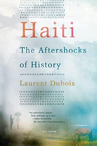 Haiti: The Aftershocks of History: Dubois, Laurent