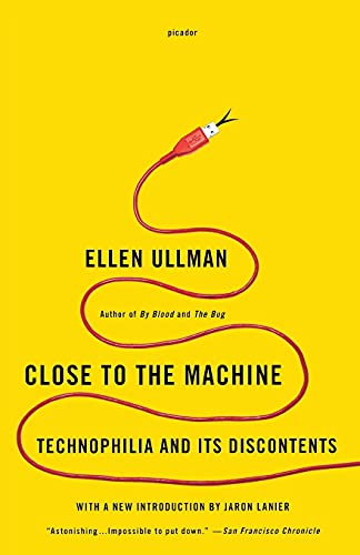 9781250002488: Close to the Machine: Technophilia and Its Discontents