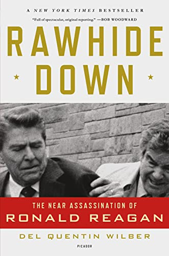 9781250002549: Rawhide Down: The Near Assassination of Ronald Reagan
