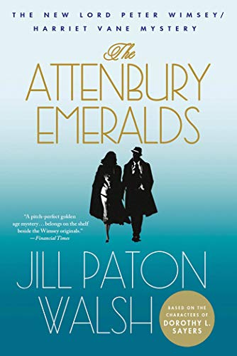 The Attenbury Emeralds (Lord Peter Wimsey Mysteries with Harriet Vane): Walsh, Jill Paton