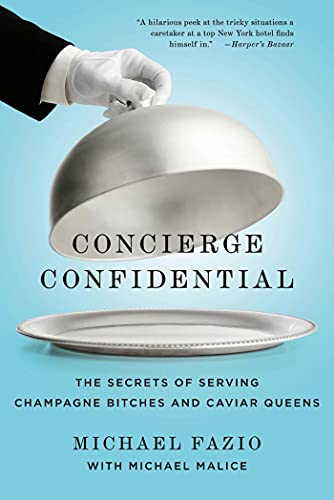 9781250002730: Concierge Confidential: The Secrets of Serving Champagne Bitches and Caviar Queens