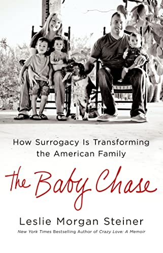 9781250002945: The Baby Chase: How Surrogacy Is Transforming the American Family