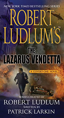 9781250003287: Robert Ludlum's The Lazarus Vendetta: A Covert-One Novel