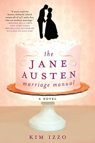 9781250003454: The Jane Austen Marriage Manual: A Novel