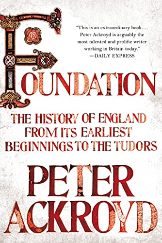 9781250003614: Foundation: The History of England from Its Earliest Beginnings to the Tudors